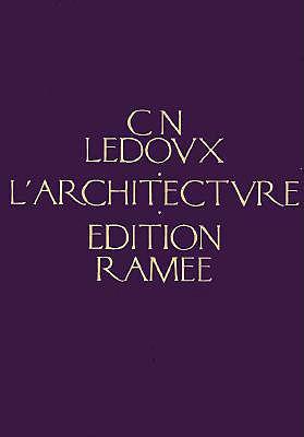Architecture De C.N. Ledoux By Ledoux, Claude Nicolas