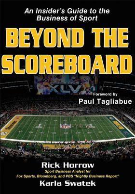 Beyond the Scoreboard By Horrow, Richard/ Swatek, Karla