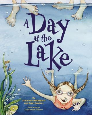 A Day at the Lake By Wallingford, Stephanie/ Rynders, Dawn/ Villnave, Erica Pelton (ILT)